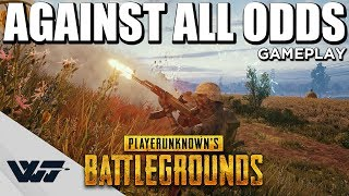 AGAINST ALL ODDS - A near impossible game - PUBG