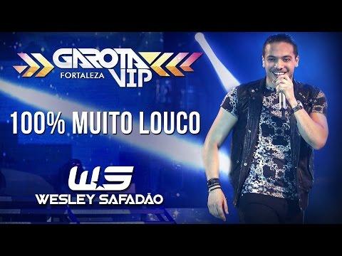 100% Muito Louco - Wesley Safadão