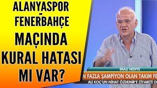 Alanyaspor - Fenerbahçe maçında kural hatası mı var? Maç tekrar mı edilecek?