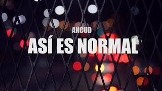 Ancud - Así es Normal (lyric video)