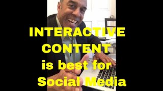 INTERACTIVE CONTENT  Is best for Social Media