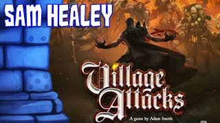 Village Attacks Review with Sam Healey