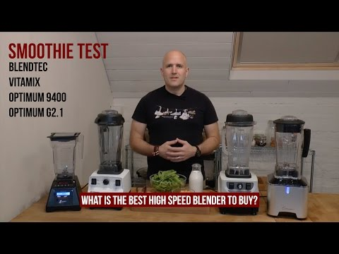 High Speed Blenders – Which is the Best One to Buy? High Speed Blender Smoothie Comparison