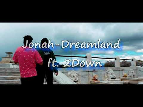 Jonah – Dreamland ft. 2Down | Shot By ATM Pulse