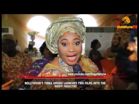 NOLLYWOOD'S YINKA AMODU, LAUNCHES TWO FILMS INTO THE MOVIE INDUSTRY