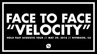 Face to Face   VELOCITY   Hold Fast Acoustic Tour 2018 (7/29/2018)