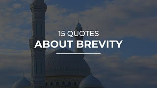 15 Quotes about Brevity | Trendy Quotes | Quotes for Whatsapp