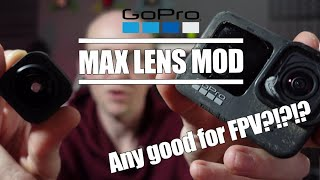 GoPro MAX LENS MOD - Is it good for FPV Drones?