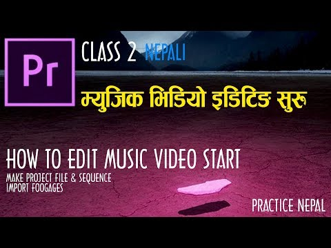 Video Editing Class In Nepali | Video Details & Project Window - Adobe Premiere Pro CC Class 2
