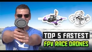 Top 5 Fastest FPV Drones | Fastest Race Quads | Eachine Wizard - Emax BabyHawk