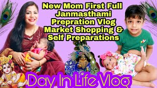 New Mom Full Janmasthami Prepration ,Market Shopping for krishna Birth,Life in Festival Season Vlog