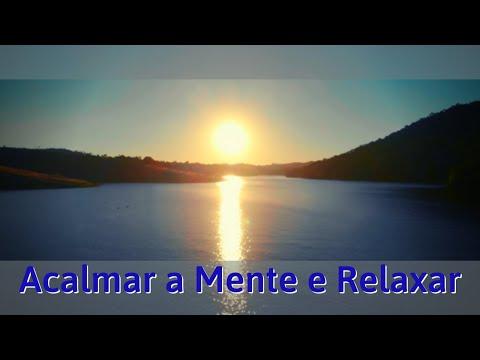 # 002 Msica Relaxante - Acalmar a Mente e Relaxar