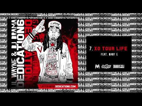 Lil Wayne - XO Tour Life ft Baby E [Dedication 6] (WORLD PREMIERE!)