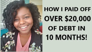 How I Paid Off Over $20,000 of Debt in 10 Months! | Debt Free Journey | Debt Snowball | Debt Free