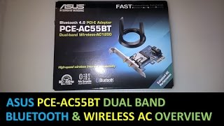 ASUS PCE-AC55BT Wireless-AC1200 Bluetooth Overview and Installation