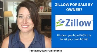 ZILLOW FOR SALE BY OWNER | HOW TO LIST YOUR OWN HOME