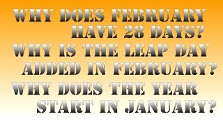 Why does February have 28 days? And more...