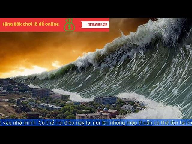 Mơ thấy sóng thần, chiêm bao thấy sóng thần điềm báo điều gì cho cuộc sống của bạn? | LIXI88.COM