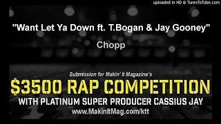 Chopp - Want Let Ya Down ft. T.Bogan & Jay Gooney