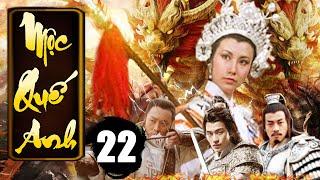 Mộc Quế Anh - Tập 22 | Phim Bộ Kiếm Hiệp Trung Quốc Xưa Hay Nhất - Thuyết Minh