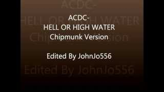 Chipmunked Version- ACDC-HELL OR HIGH WATER
