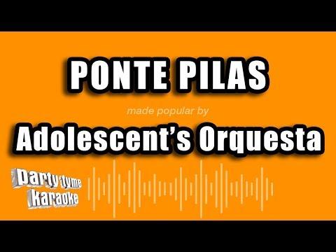 Adolescent's Orquesta - Ponte Pilas (Versión Karaoke)