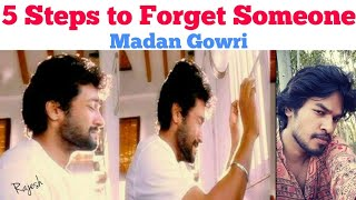 5 Steps to forget Someone | Tamil | Madan Gowri