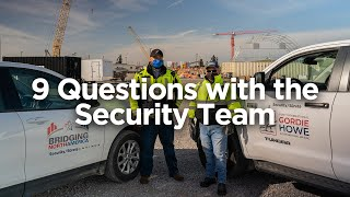 9 questions with the security team – Gordie Howe International Bridge Project