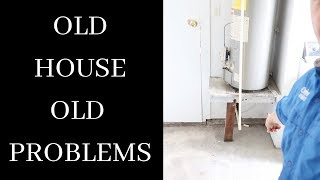 Old House, Old Problems