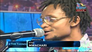 Mwachari performing his hit songs 'Oyao' and 'back in town' - #theTrend