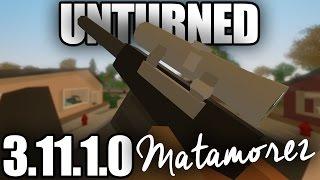 Unturned 3.11.1.0: NEW GUN - MATAMOREZ +Minor Fixes/Tweaks