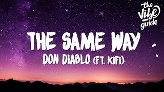 Don Diablo   The Same Way (Lyrics) Ft. KiFi