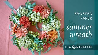 DIY Frosted Paper Summer Garden Wreath