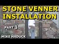 How I Install Stone Veneer, (Part 1 of 7) Mike Haduck, Real or cultured stone