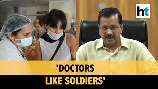 Covid-19 | 'Rs 1 crore compensation...': Delhi CM's promise to medical staff