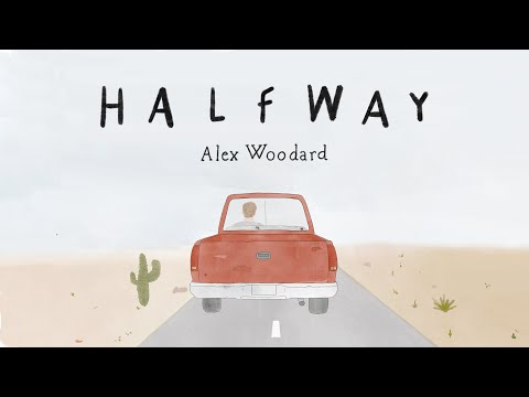 "Alex Woodard - ""Halfway"""