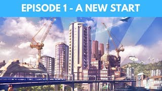 Let's Play Cities Skylines S4 E1 - A New Start