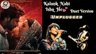 Kalank Title Track | Arijit Singh | Shilpa Rao | Duet Version | Unplugged | Movie | Full Song | 2019