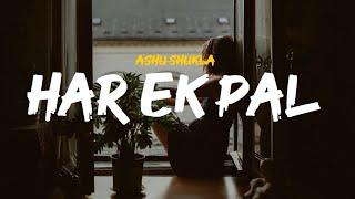 Ashu Shukla| Har Ek Pal Lyrical | KB's Lyrica - YouTube