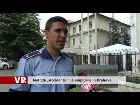 """Metoda """"Accidentul"""" ia amploare în Prahova"""
