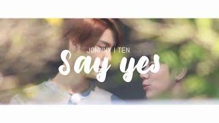 [ JOHNTEN ] : Say Yes [JOHNNY&TEN]