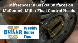 Differences in Gasket Surfaces on  McDonnell Miller Float Control Heads - Weekly Boiler Tips
