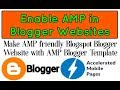 How To Enable AMP in Blogger or Blogspot Website || Make AMP Valid Page of Your Blogger Website