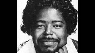 BARRY WHITE  - THE BETTER LOVE IS