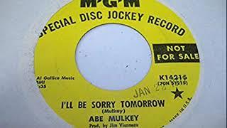 """Abe Mulkey """"I'll Be Sorry Tomorrow"""""""