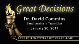 Dr. David Commins, Great Decisions 2017, Saudi Arabia in Transition