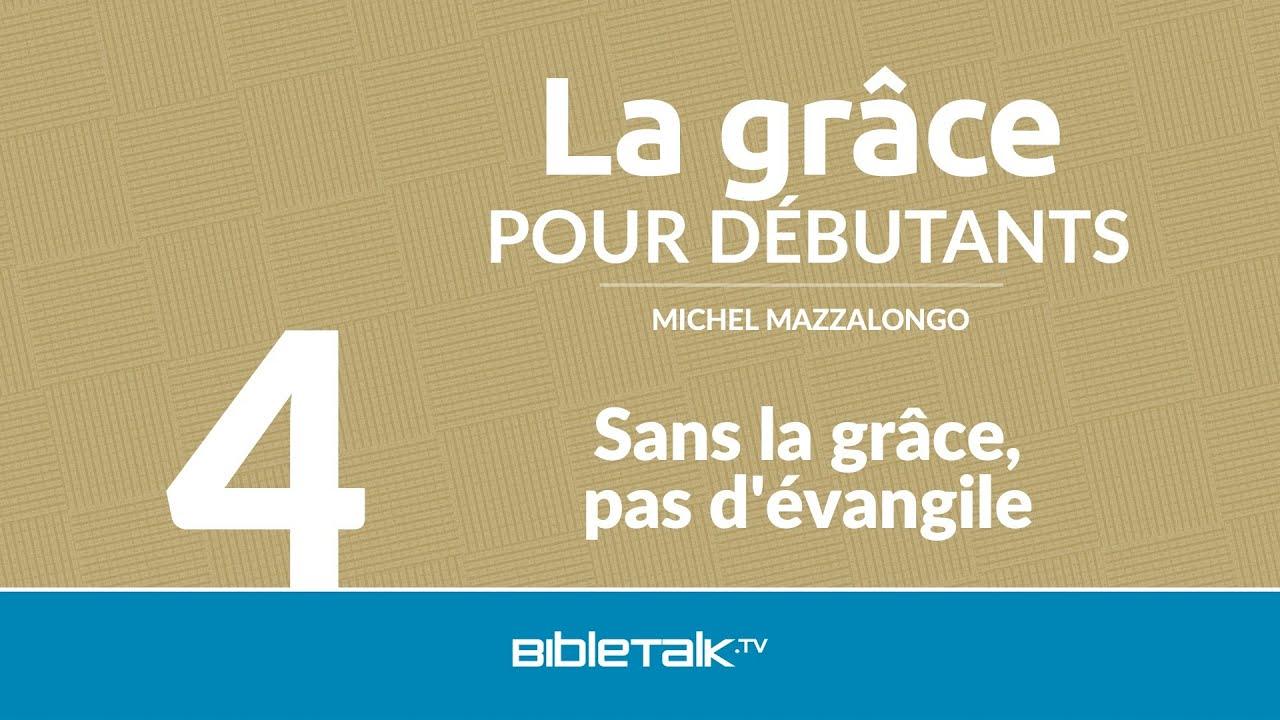 4. Sans la grâce, pas d'évangile