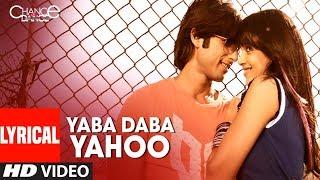 LYRICAL: Yaba Daba Yahoo | Chance Pe Dance | Shahid