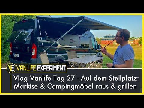 Vlog Vanlife Tag 27 - Auf dem Stellplatz: Markise & Campingmöbel raus & grillen