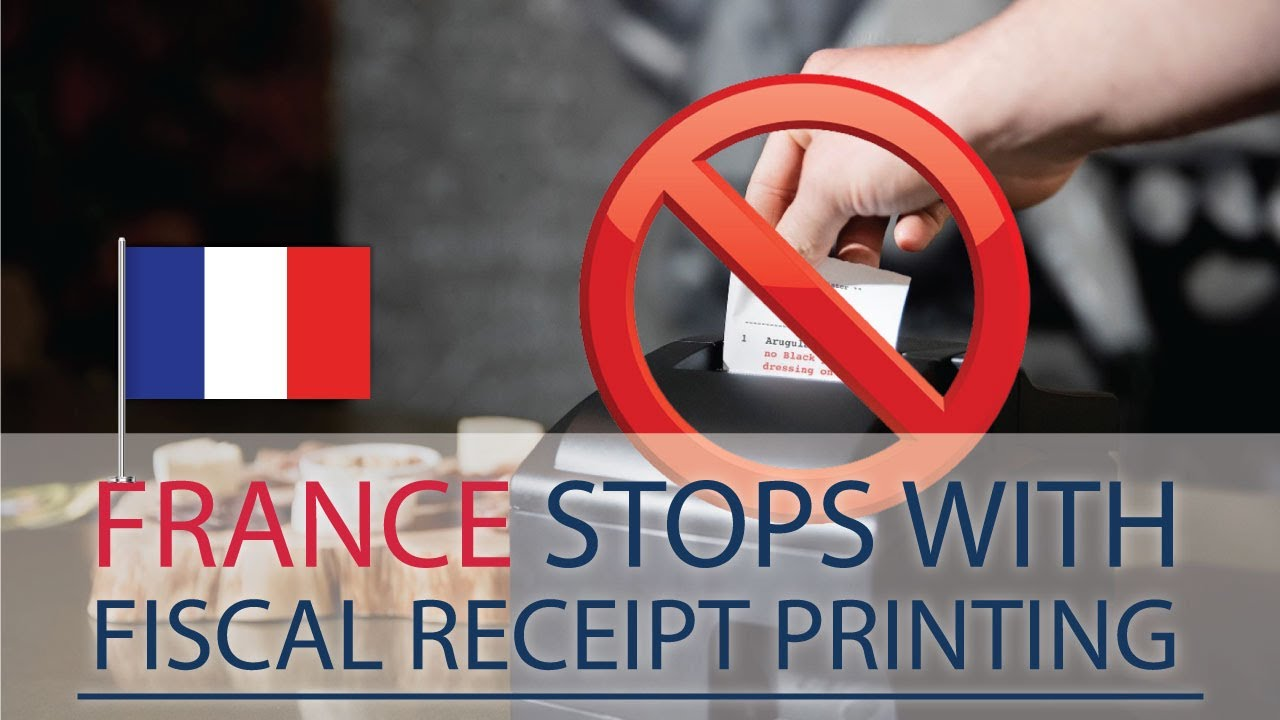 Fiscalization in France: The end of fiscal receipt printing